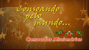 Consoando pelo Mundo – Consoadas Missionárias